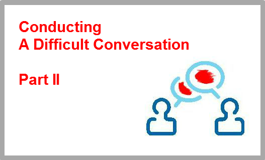 Conducting Difficult Conversations - Part II
