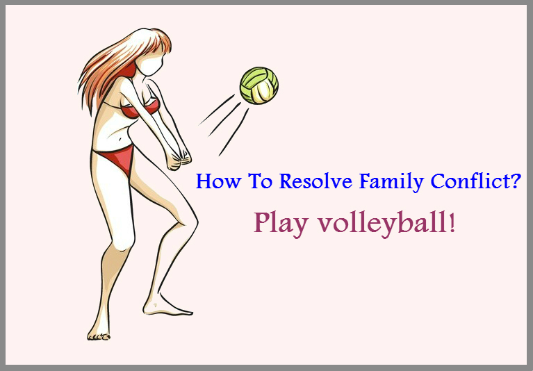 How to resolve family conflict? Play volleyball!