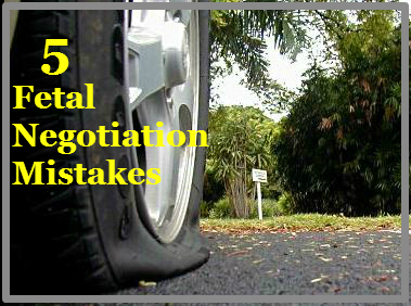 5 Fatal Negotiation Mistakes