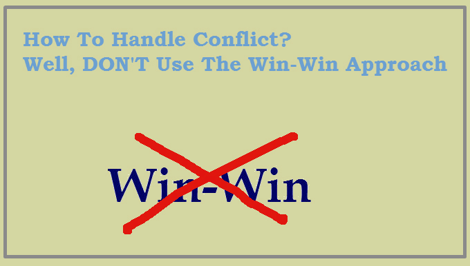 How to resolve conflict not using the win win approach