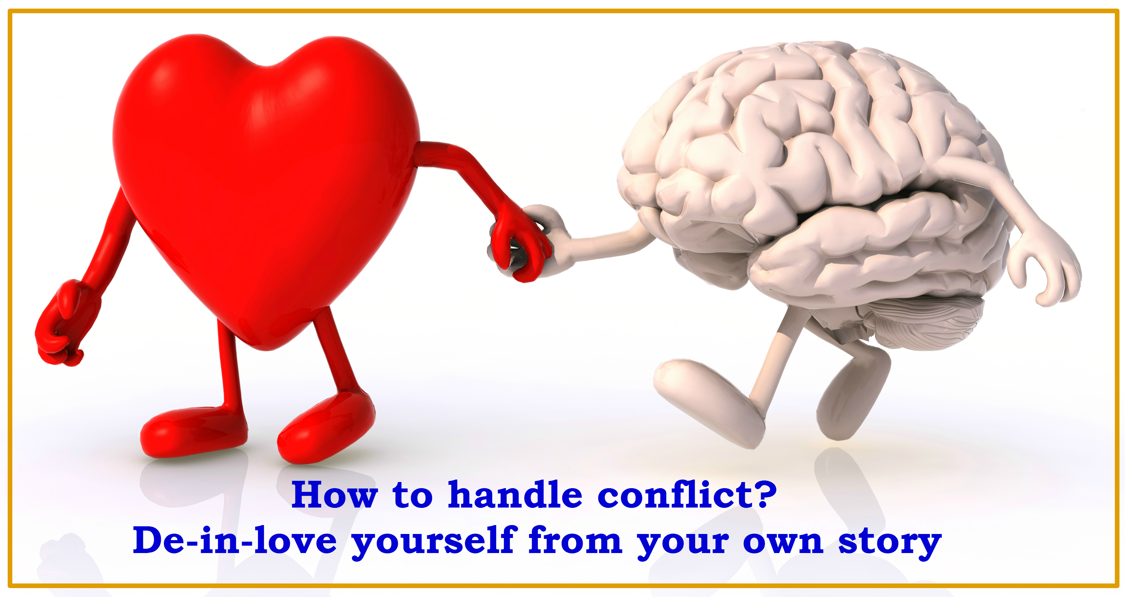 How to resolve conflict? De-in-love yourself from your own story