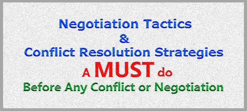 Negotiation Tactics & Conflict Resolution Strategies: A Must Do Before Any Conflict or Negotiation
